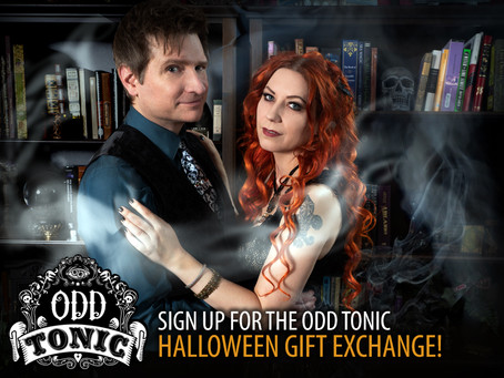 Enter if You Dare! It's the Odd Tonic Halloween Greetings & Gift Exchange!