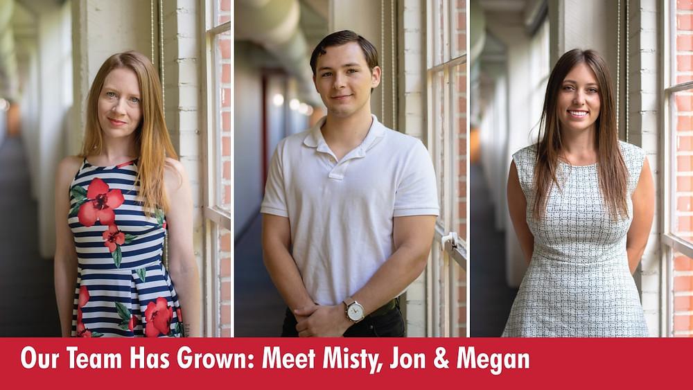 Our Team Has Grown: Meet Misty, Jon & Megan