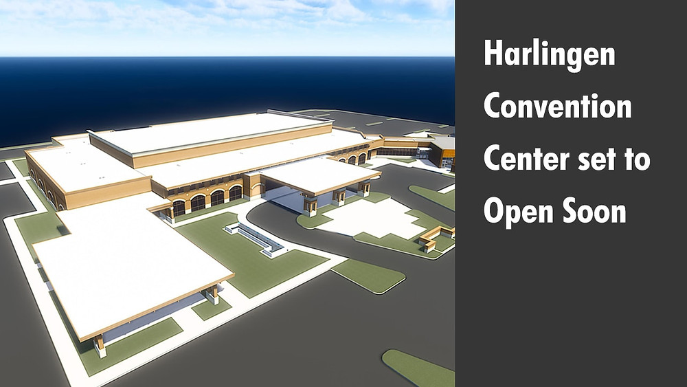 Harlingen Convention Center set to Open Soon