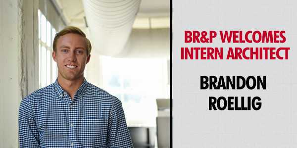 BR&P Welcomes Intern Architect: Brandon Roellig