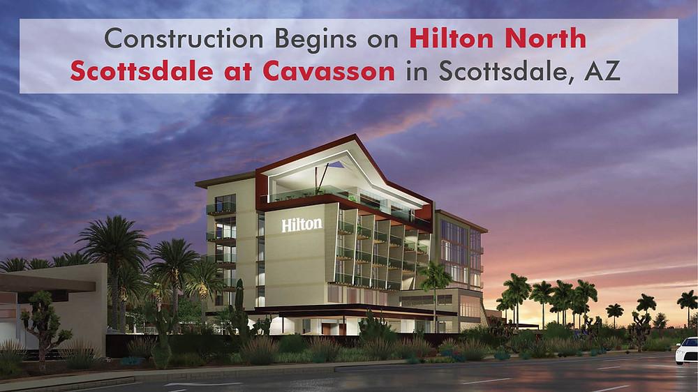 Construction Begins on Hilton North Scottsdale at Cavasson in Scottsdale, AZ