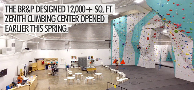 The BR&P designed 12,000+ sq. ft. Zenith Climbing Center opened earlier this spring.