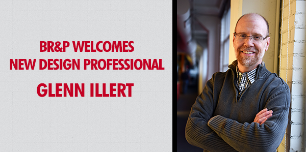 BR&P welcomes new design professional: Glenn Illert