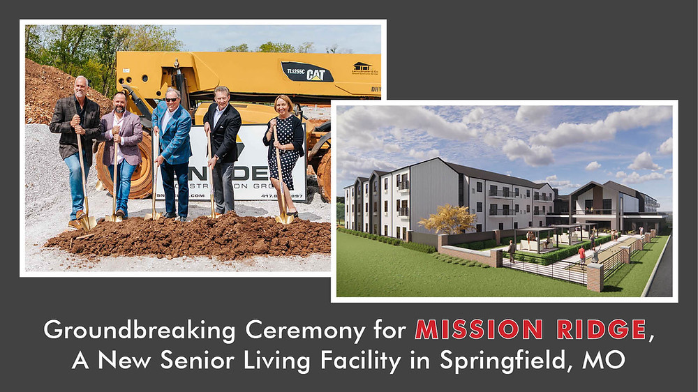 Groundbreaking Ceremony for Mission Ridge A New Senior Living Facility in Springfield, MO
