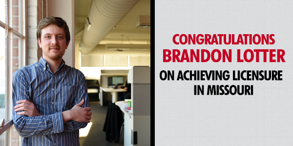 Congratulations Brandon Lotter on achieving licensure in Missouri