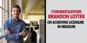 Congratulations Brandon Lotter on achieving licensure in Missouri