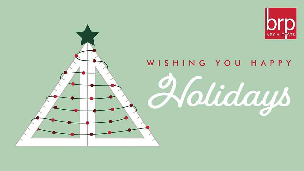 Wishing you Happy Holidays - BRP Architects
