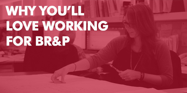 Why You'll Love Working for BR&P