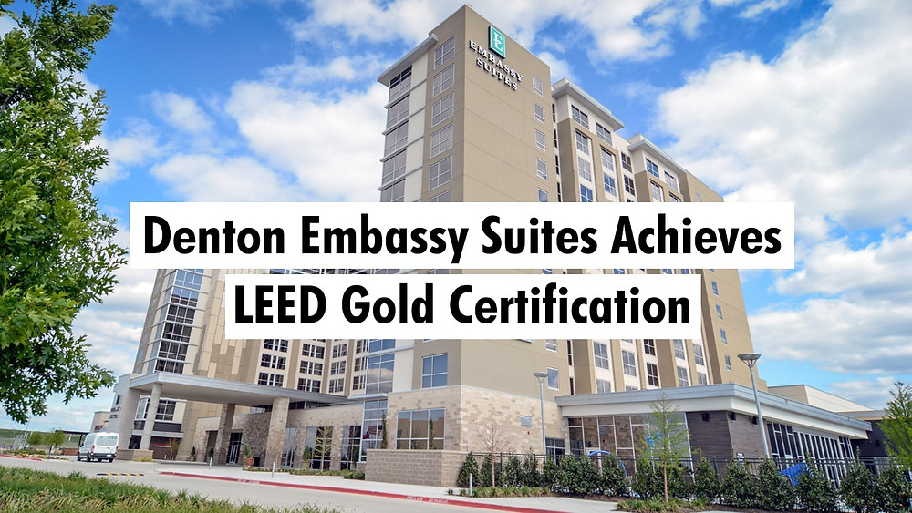 Denton Embassy Suites Achieves LEED Gold Certification