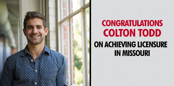Congratulations Colton Todd on Achieving Licensure in Missouri