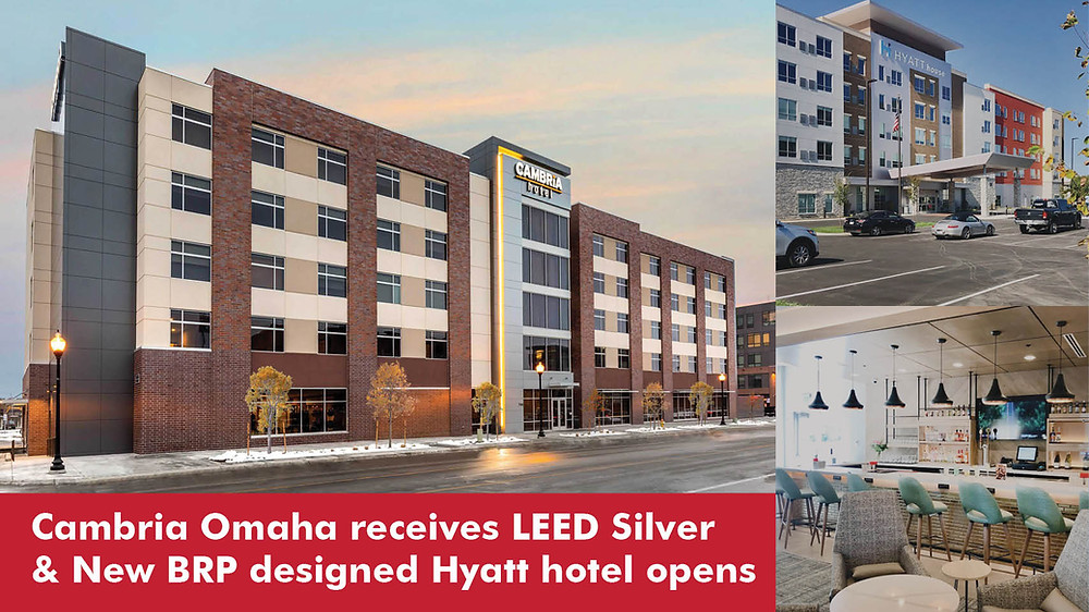 Cambria Omaha receives LEED Silver & New BRP designed Hyatt hotel opens