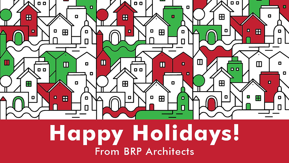 Happy Holidays from BRP Architects