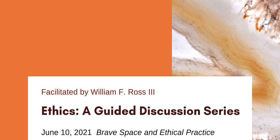 Ethics: A Guided Discussion Series - Brave Space