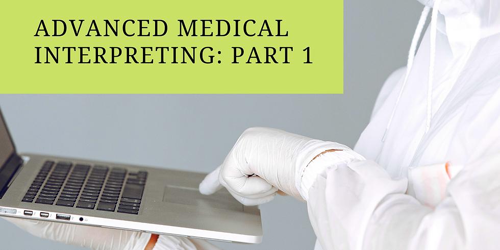 Advanced Medical Interpreting: Part 1