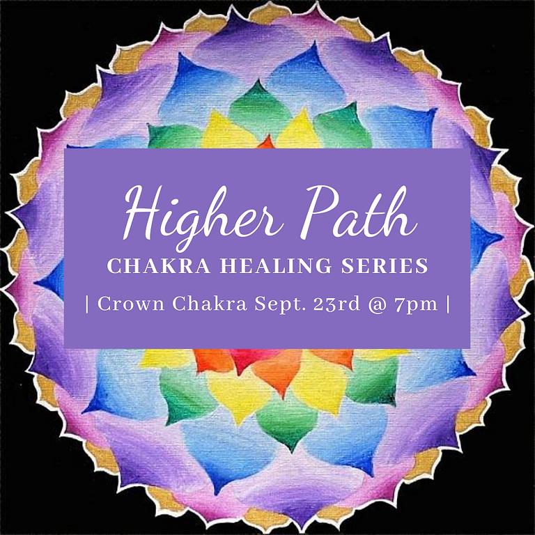 Higher Path Chakra Healing Series   Crown Chakra
