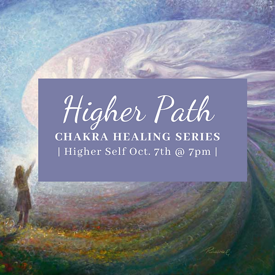 Higher Path Chakra Healing Series   Connecting to the Higher Self