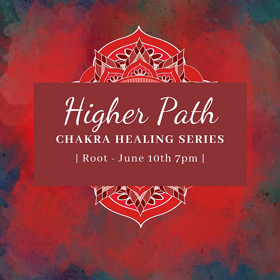 Higher Path Chakra Healing Series | Root Chakra