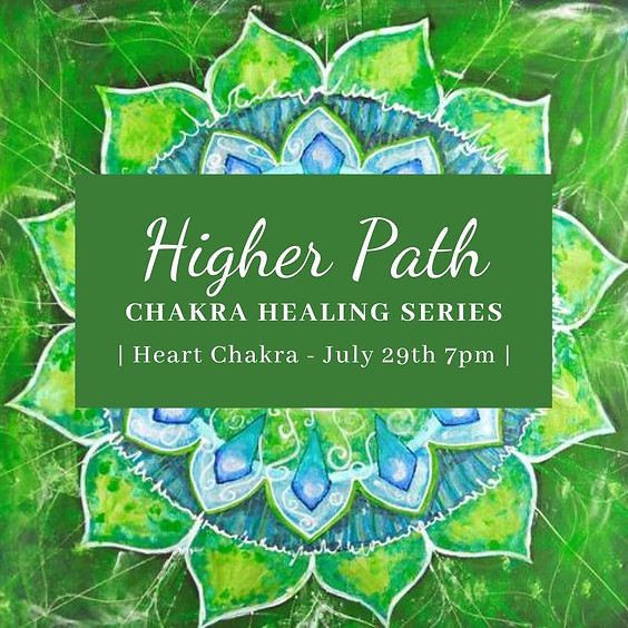 Higher Path Chakra Healing Series | Heart Chakra