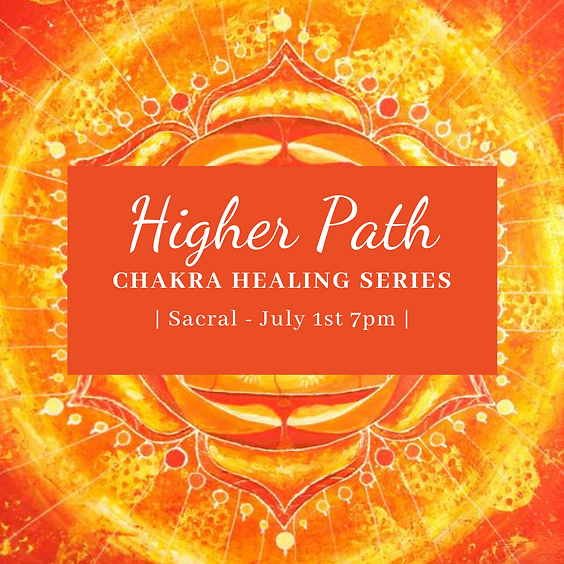 Higher Path Chakra Healing Series   Sacral Chakra