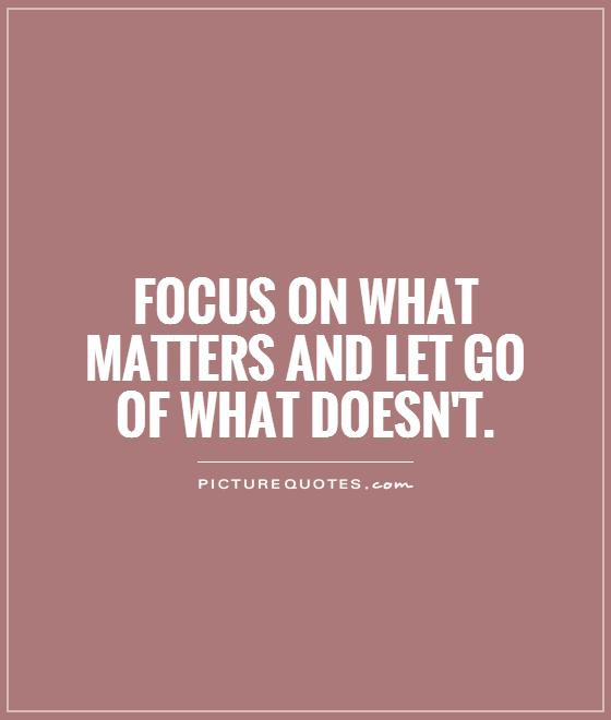 focus-on-what-matters-and-let-go-of-what