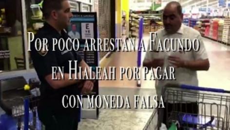 Por poco arrestan a Facundo por pagar con moneda falsa en Hialeah