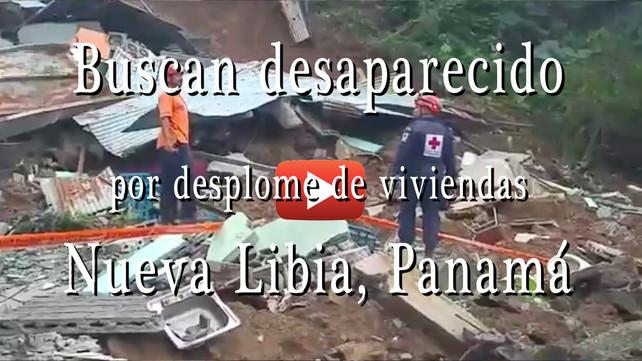 Buscan a desaparecido por desplome de casas en Nueva Libia, Panamá