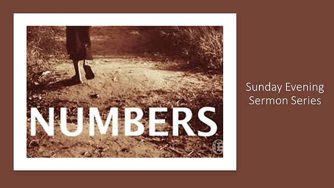 Numbers - Sunday evening sermon series.J