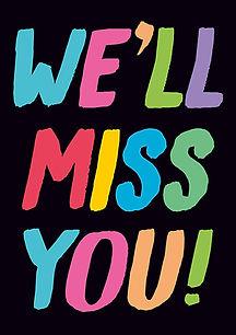 We'll Miss You.jpg