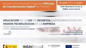 27 DE JUNIO- CHARLA EN LORCA: APLICACIÓN DE LA LEY DE SECRETOS EMPRESARIALES EN  MEDIOS TECNOLÓGICOS