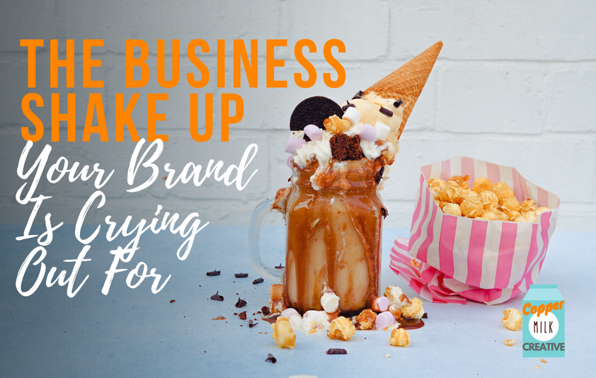The Business Shake Up Your Brand Is Crying Out For