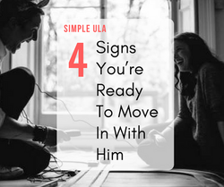 Are You Ready To Move In With Him?