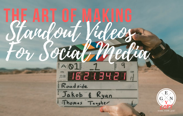 The Art of Making Standout Videos For Social Media