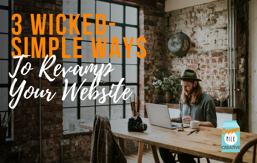 3 Wicked-Simple Ways To Revamp Your Website