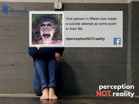 MIND, #PerceptionNotReality, Perception Not Reality, suicide attempt facts, depression camapaign,
