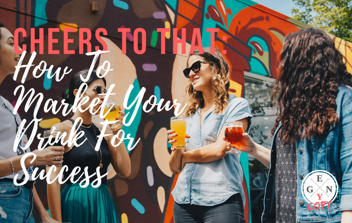 Cheers To That: How To Market Your Drink For Success