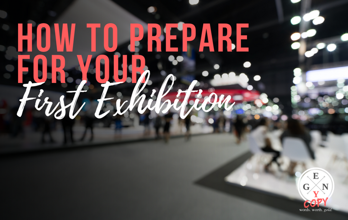 How To Prepare For Your First Exhibition