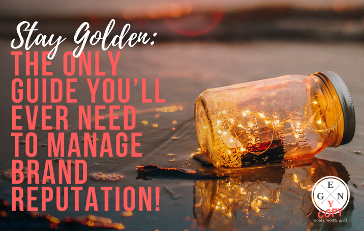 Stay Golden: The Only Guide You'll Ever Need To Manage Brand Reputation!