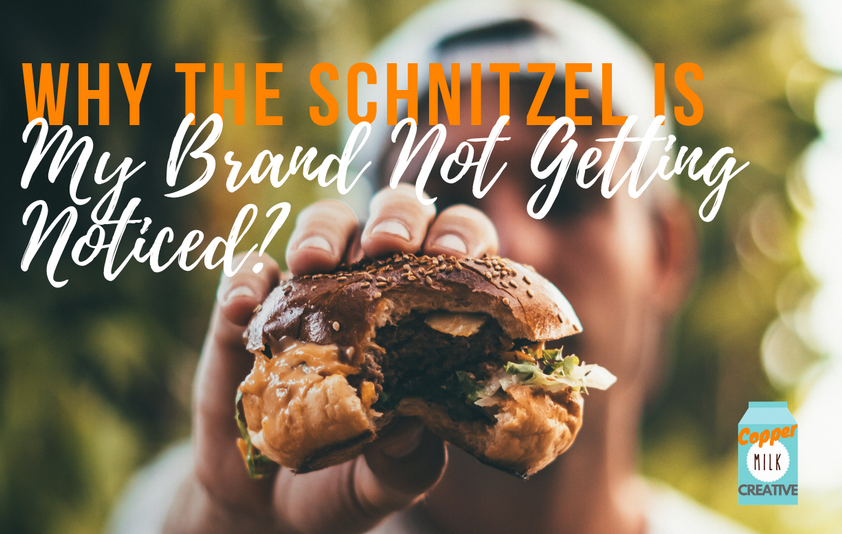Why The Schnitzel Is My Brand Not Getting Noticed?