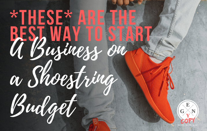 *These* Are The Best Way To Start a Business on a Shoestring Budget