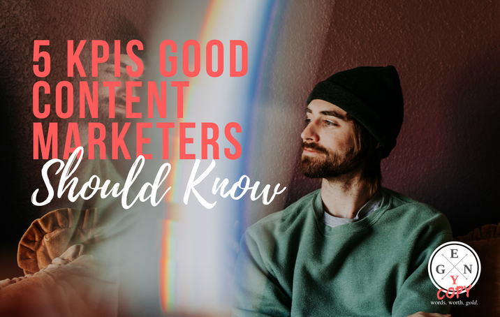5 KPIs Good Content Marketers Should Know