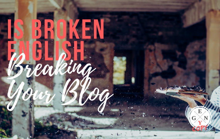 Is Broken English Breaking Your Blog?
