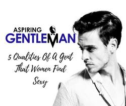 Aspiring Gentleman sexy attributes