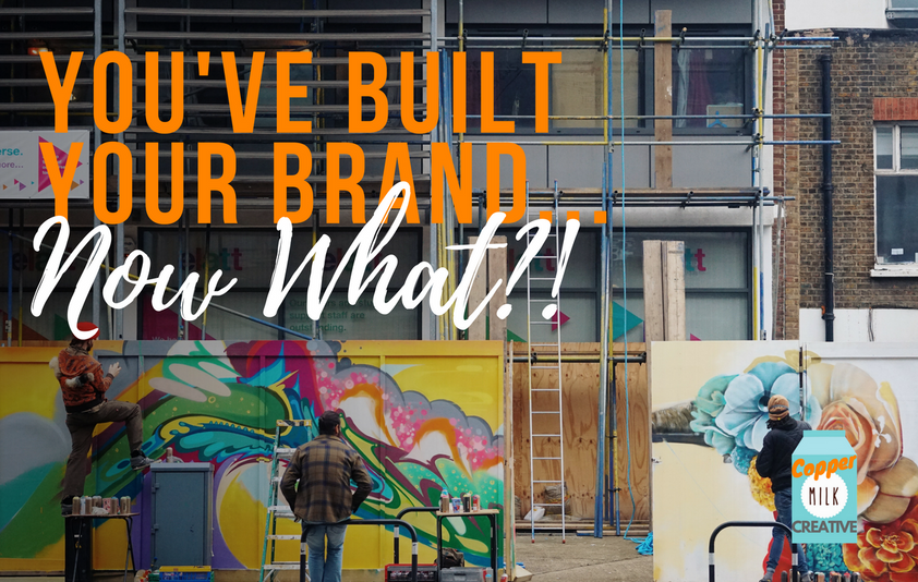 You've Built Your Brand... Now What?