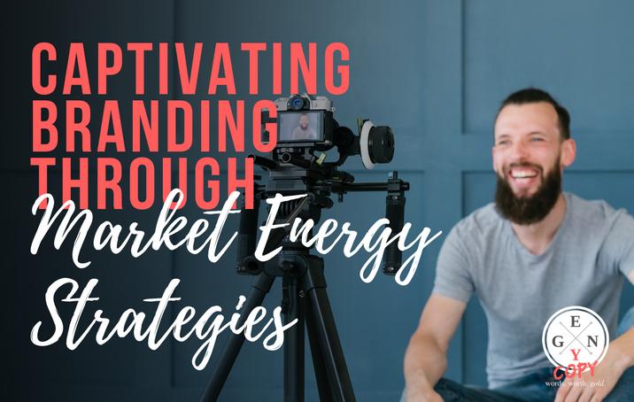 Captivating Branding Through Market Energy Strategies