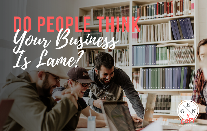 Do People Think Your Business Is Lame?