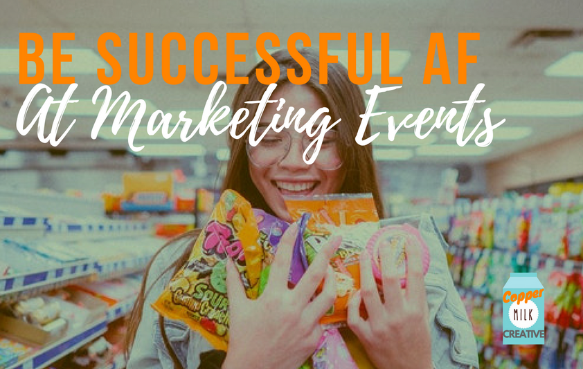 Be Successful AF At Marketing Events