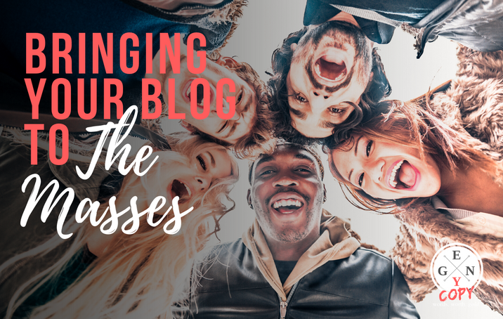 Bringing Your Blog To The Masses