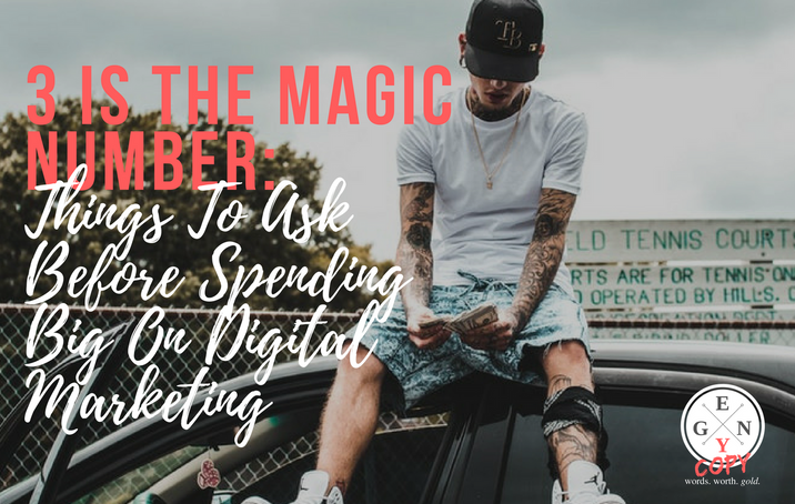 3 Is The Magic Number: Things To Ask Before Spending Big On Digital Marketing