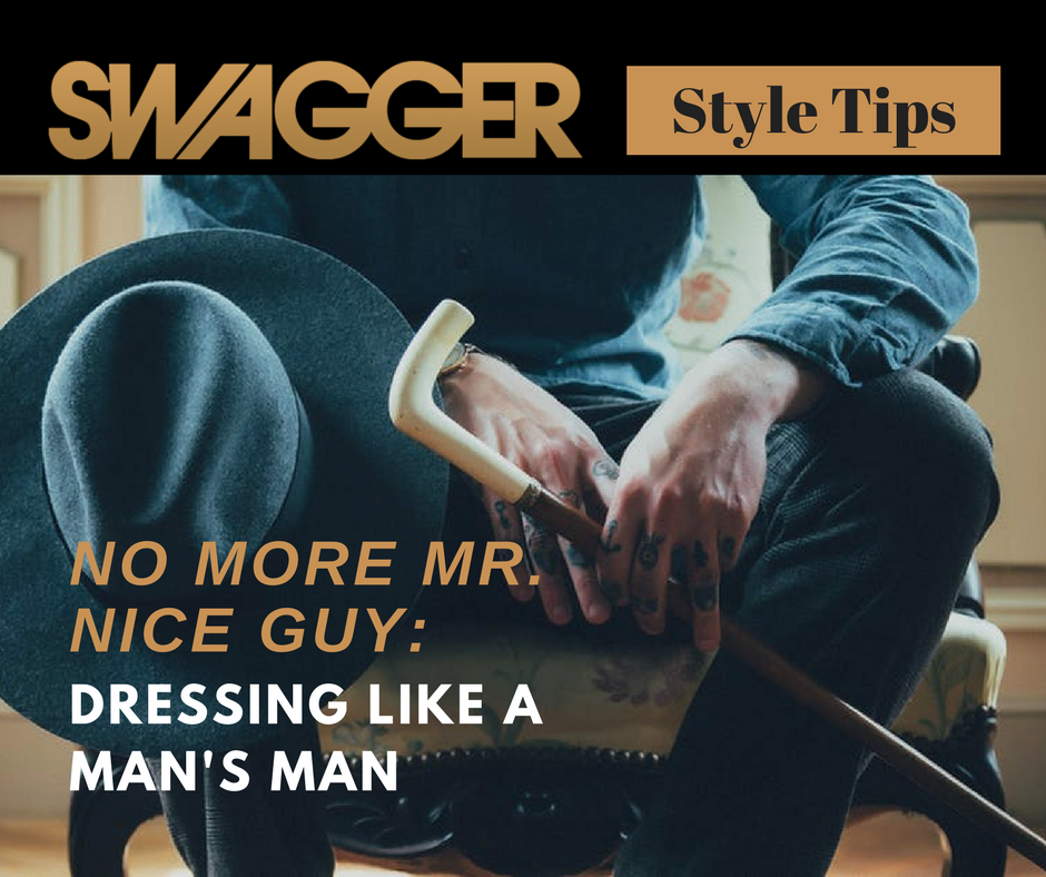 Swagger Magazine Dressing Like A Man
