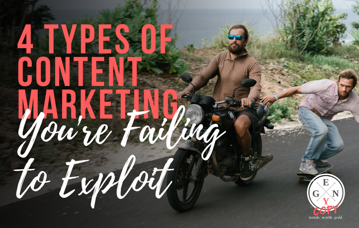 4 Types of Content Marketing You're Failing to Exploit